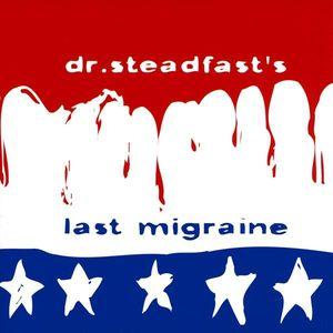 Dr. Steadfast's Last Migraine