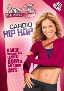 Dance Off the Inches: Cardio Hip Hop