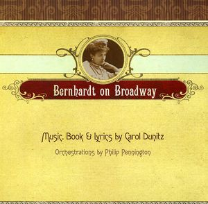 Bernardt On Broadway - Original Cast Recordings
