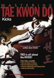 Mastering Tae Kwon Do: Kicks