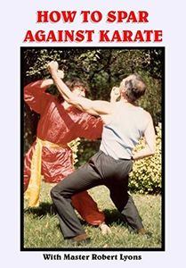 How To Spar Against Karate: With Master Robert Lyons