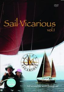 Sail Vicarious: Volume 1: Sail Around the World Through Us