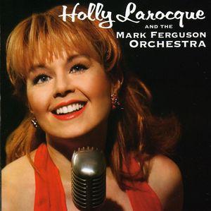 Holly Larocque & the Mark Ferguson Orchestra