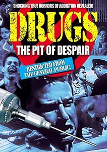 Drugs: The Pit Of Despair