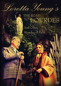 Loretta Young's the Road to Lourdes and Other Miracles of Faith