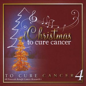 Christmas to Cure Cancer 4 /  Various