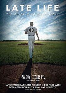 Late Life: Chien Ming Wang Story