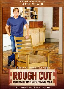 Rough Cut - Woodworking Tommy Mac: Arts & Crafts