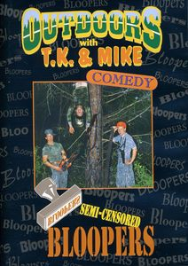 Outdoors With T.K and Mike: Bloopers