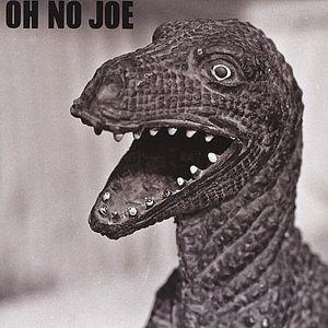 Oh No Joe