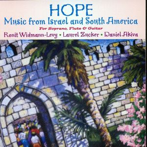 Hope: Music from Israel & South America for Soprano, Flute & Guitar