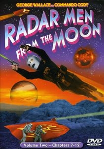 Radar Men From the Moon: Volume Two - Chapters 07-12