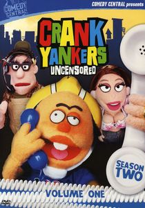 Crank Yankers: Uncensored: Season Two Volume 1