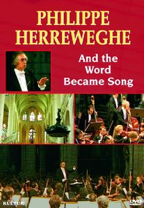 Philippe Herreweghe /  And the World Became Song