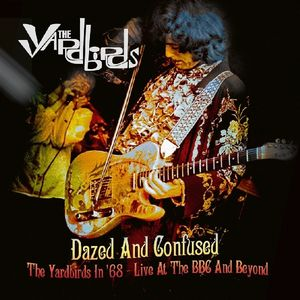 Dazed & Confused: The Yardbirds In 68 - Live At The BBC & Beyond [Import] , The Yardbirds