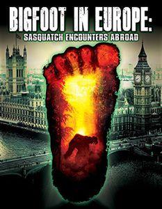 Bigfoot in Europe: Sasquatch Encounters Abroad