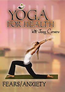 Yoga For Heath: Fear & Anxiety