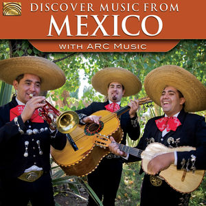 Discover Music From Mexico With Arc Music /  Var