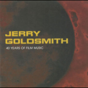 Jerry Goldsmith: 40 Years of Film Music (Original Soundtrack)