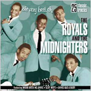 The Very Best Of The Royals and The Midnighters