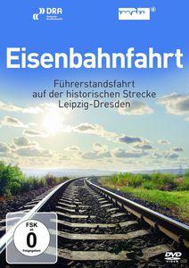 Eisenbahnfahrt - Fuhrerstandsfahrt Leipzig Dresden