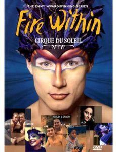 Cirque Du Soleil: Fire Within [Import]