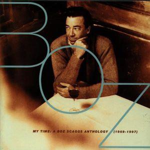 My Time: Boz Scaggs Anthology 1969 - 1997 [Import]