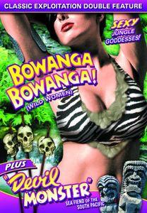 Wild Women Double Feature: Bowanga Bowanga /  Devil