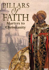Pillars of Faith: Martyrs to Christianity