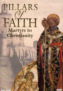 Pillars of Faith: Martyrs to Christianity