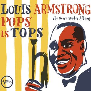 Pops Is Tops: The Verve Studio Albums , Louis Armstrong