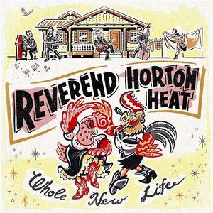 Whole New Life , The Reverend Horton Heat