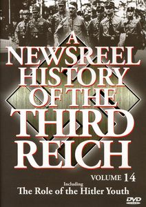A Newsreel History of the Third Reich: Volume 14