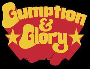 Gumption & Glory