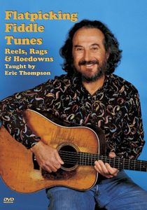 Flatpicking Fiddle Tunes Reels, Rags and Hoedowns