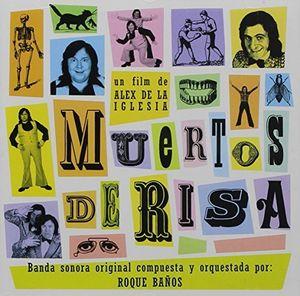 Muertos de Risa (Dying of Laughter) (Original Soundtrack) [Import]