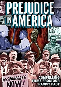 Prejudice in America: Compelling Films From Our