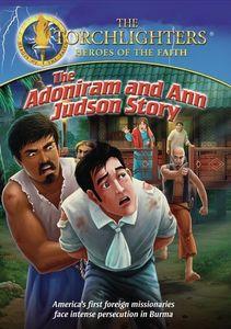 Torchlighters the Adoniram & Ann Judson Story
