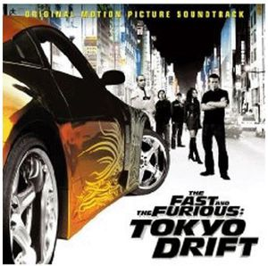 The Fast and the Furious: Tokyo Drift (Original Soundtrack)