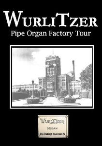 Wurlitzer Pipe Organ Factory Tour