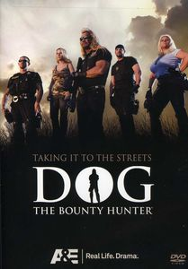 Dog the Bounty Hunter: Taking It to the Streets