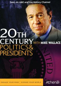20th Century With Mike Wallace: Politics & Presidents
