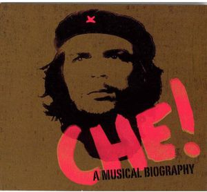 Che!: Musical Biography By Miguel Corella