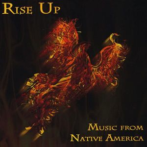 Rise Up: Songs from Native America /  Various