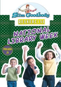 Slim Goodbody Deskercises: National Library Week