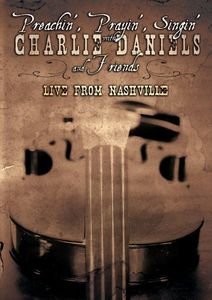 Preachin', Prayin', Singin' With Charlie Daniels and Friends