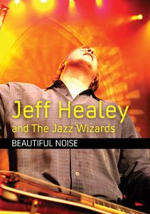 Jeff Healey and the Jazz Wizards: Beautiful Noise