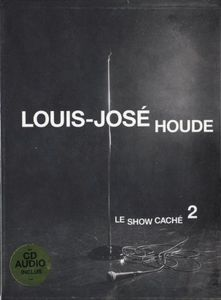 Louis-Jose Houde Presents Le Show Cache 2