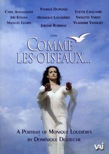 Comme Les Oiseaux...A Portrait of Moniques Loudières