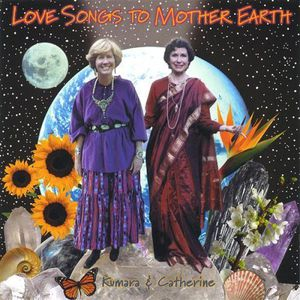 Love Songs to Mother Earth
